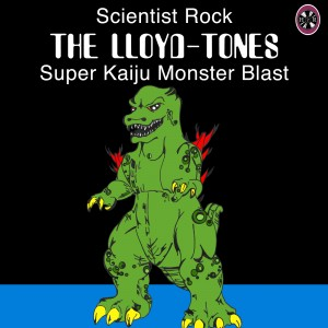 Super Kaiju Monster Blast (the lloyd-tones' EP)